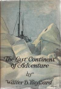 image of The Last Continent of Adventure; A Narrative of Gallant Men & Bold Exploits in Antarctica
