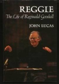 Reggie: The Life of Reginald Goodall