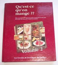 Qu'est-Ce Qu'on Manage? Volume 2 Mille Et Une Nouvelle Facons De Varier La  Cuisine De Tous Les Jours Et De Creer Des Menus Pour Toutes Les Occasions by Les Cercles De Fermieres Du Quebec - First Edition - 1993 - from Riverwash Books and Biblio.com