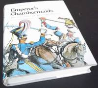 Emperor's Chambermaids: The story of 14th/20th King's Hussars
