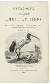 Catalogue of a Collection of American Birds belonging to Philip Lutley Sclater