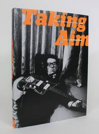 image of Taking Aim: Unforgettable Rock 'n' Roll Photographs