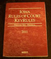Iowa Rules of Court: KeyRules. Volume IIA--Federal