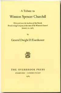 A TRIBUTE TO WINSTON SPENCER CHURCHILL DELIVERED OVER THE FACILITIES OF THE BRITISH BROADCASTING COMPANY AT THE TIME OF SIR WINSTON'S FUNERAL JANUARY 30, 1965 [wrapper title]