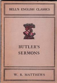 Butler's Sermons -(Bell's English Classics)- Three Sermons on Human Nature and a Dissertation Upon the Nature of Virtue