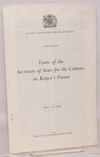 Views of the Secretary of State for the Colonies on Kenya's future by  Alan Lennox-Boyd - Paperback - 1959 - from Bolerium Books Inc., ABAA/ILAB and Biblio.co.uk