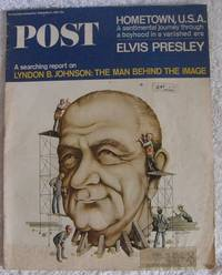 The Saturday Evening Post, September 11, 1965.  HOMETOWN, U. S. A.  A Sentimental Journey Through a Boyhood in a Vanished Era - ELVIS PRESLEY.  A Searching Report on  LYNDON B. JOHNSON: THE MAN BEHIND THE IMAGE