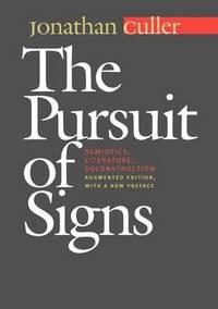 image of The Pursuit of Signs: Semiotics, Literature, Deconstruction