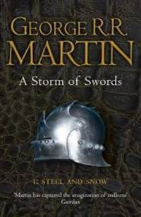 image of A Storm of Swords: Steel and Snow: Book 3 Part 1 of a Song of Ice and Fire