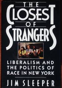 image of THe Closest of Strangers: Liberalism and the Politics of Race in New York