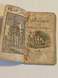[CHAPBOOK]. [BOOKSELLERS]. The Shipwreck; or, Humanity Rewarded