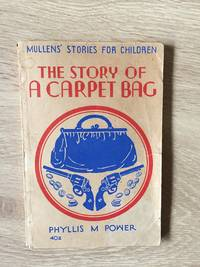 THE STORY OF A CARPET BAG (FOR AGES 10 TO 12)