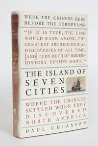image of The Island of Seven Cities: Where the Chinese Settled When They Discovered North America