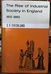image of The Rise of Industrial Society in England 1815-1885