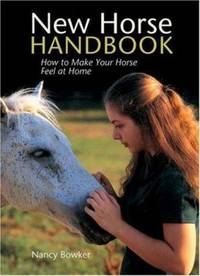 New Horse Handbook : Settling in Safely at a New Stable