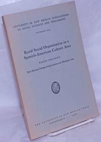 Rural social organization in a Spanish-American culture area by  Sigurd Johansen - Paperback - First Edition - 1948 - from Bolerium Books Inc., ABAA/ILAB (SKU: 26613)