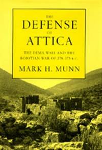 image of The Defense of Attica: The Dema Wall and the Boiotian War of 378-375 B.C