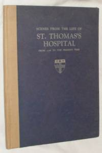 Scenes from the Life of St. Thomas's Hospital from 1106 to the present time