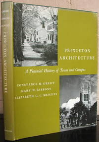Princeton Architecture: A Pictorial History of Town and Campus