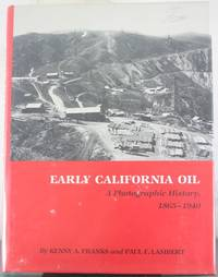 Early California Oil: A Photographic History, 1865-1940 (Montague History of Oil Series, Number...