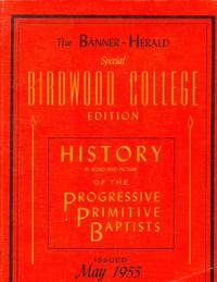 The Banner-Herald Special Birdwood College Edition History in Word and Picture of the Progressive...