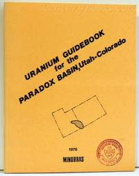 Uranium Guidebook for the Paradox Basin, Utah and Colorado