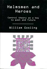 image of Helmsmen and Heroes: Control Theory as a Key to Past and Future