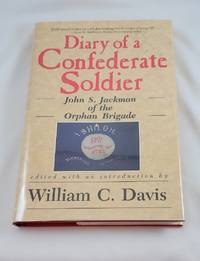 Diary of a Confederate Soldier: John S. Jackman of the Orphan Brigade (American Military History...