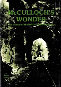 McCulloch's Wonder : The Story of the Kettle Valley Railway