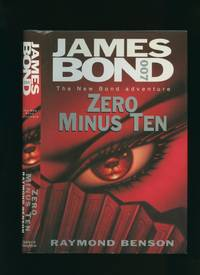 Zero Minus Ten; The New Bond Adventure by  Raymond Benson - First Edition - 1997 - from Little Stour Books PBFA and Biblio.com