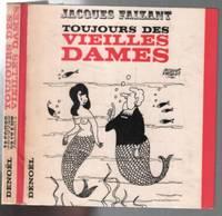 Toujours des vieilles dames by Faizant Jacques (dédicacé) - 1966 - from philippe arnaiz and Biblio.com