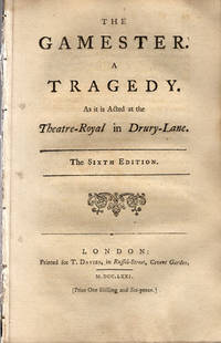 The gamester. A tragedy. As it is acted at the Theatre-Royal in Drury-Lane.