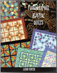 in The Beginning Floragraphix Batik Quilts Book One