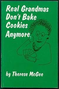 Real Grandmas Don't Bake Cookies Anymore
