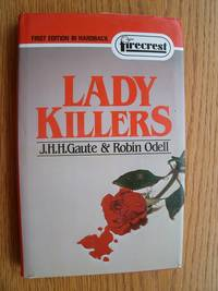 Lady Killers by  Robin  and Odell - First Hard Cover Edition first printing - 1982 - from Scene of the Crime Books, IOBA (SKU: biblio1898)
