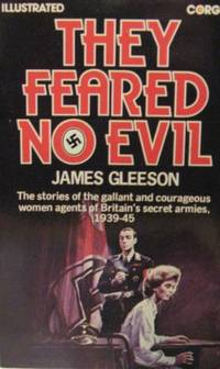They Feared No Evil: Woman Agents of Britain's Secret Armies, 1939-45