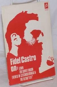 image of Fidel Castro On: Lenin, The Soviet Union, Events in Czechoslovakia_The Ultra-