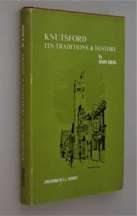 Knutsford, its traditions and history : with reminiscences, anecdotes, and notices of the neighbourhood.