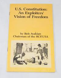 U. S. Constitution: An Exploiter's Vision of Freedom