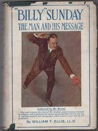 """Billy"" Sunday: The Man and His Message"