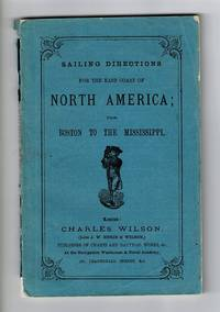 Sailing directions for the east coast of North America, from Boston to the Mississippi