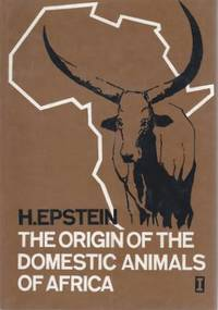 The Origin of the Domestic Animals of Africa [ 2 Volume Set ]