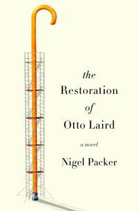 The Restoration of Otto Laird : A Novel