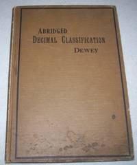 Abridged Decimal Classification and Relativ Index for Libraries, Clippings, Notes, Etc.; Edition 3 Revised