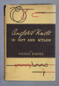 Anglers' Knots in Gut and Nylon