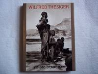 Visions of a Nomad by Thesiger, Wilfred - 1987