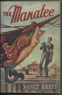 THE MANATEE by  Nancy Bruff - First Edition - 1946 - from The Old Bookshelf and Biblio.com