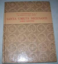 Santa Umilta Negusanti Nobile Faentina: A Cura Delle Monache Benedittine Vallombrosane di S. Umilta di Faenza by M.E. Pietromarchi - Hardcover - 1935 - from Easy Chair Books (SKU: 148114)