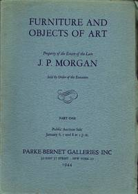 image of Furniture and Objects of Art: Property of the Estate of the Late J. P. Morgan, New York, Part One, January 6, 7, and 8, 1944, and Part Two, March 22, 23, 24, and 25, 1944 (Sales 513 and 547)
