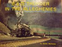B & O THUNDER IN THE ALLEGHENIES